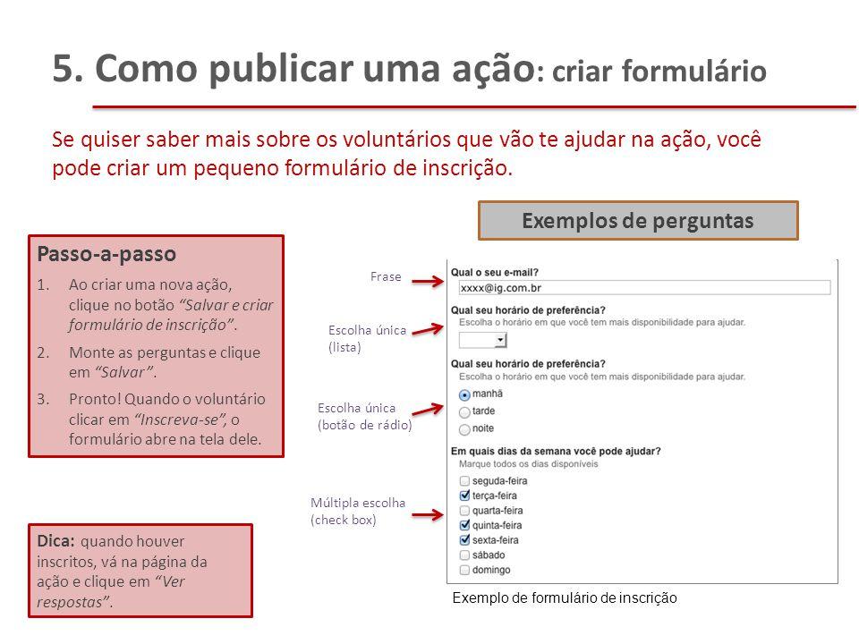 5. Como publicar uma ação : criar formulário Se quiser saber mais sobre os voluntários que vão te ajudar na ação, você pode criar um pequeno formulári