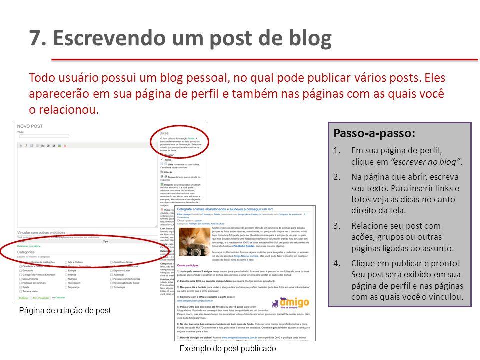 Todo usuário possui um blog pessoal, no qual pode publicar vários posts. Eles aparecerão em sua página de perfil e também nas páginas com as quais voc