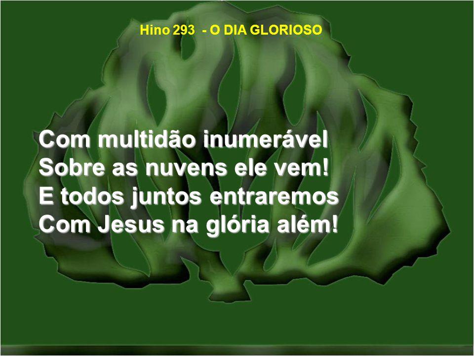 Oh.Dia triunfal de Cristo Quando lá do céu descer.