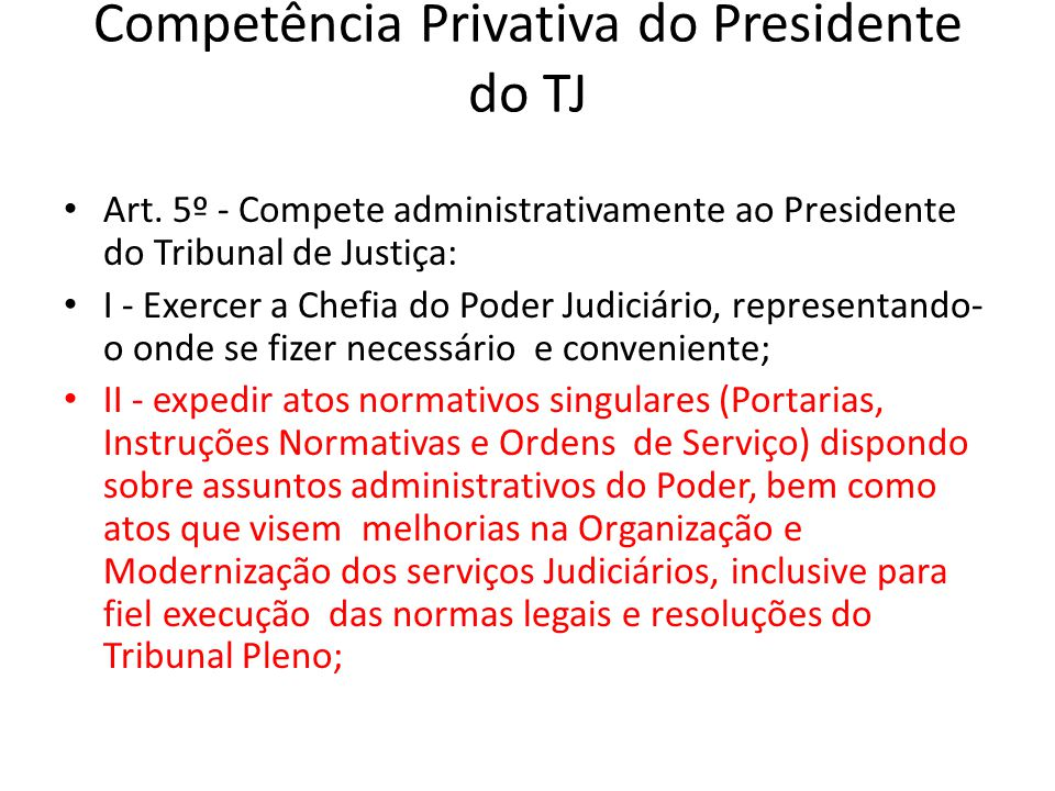 Competência Privativa do Presidente do TJ • Art.