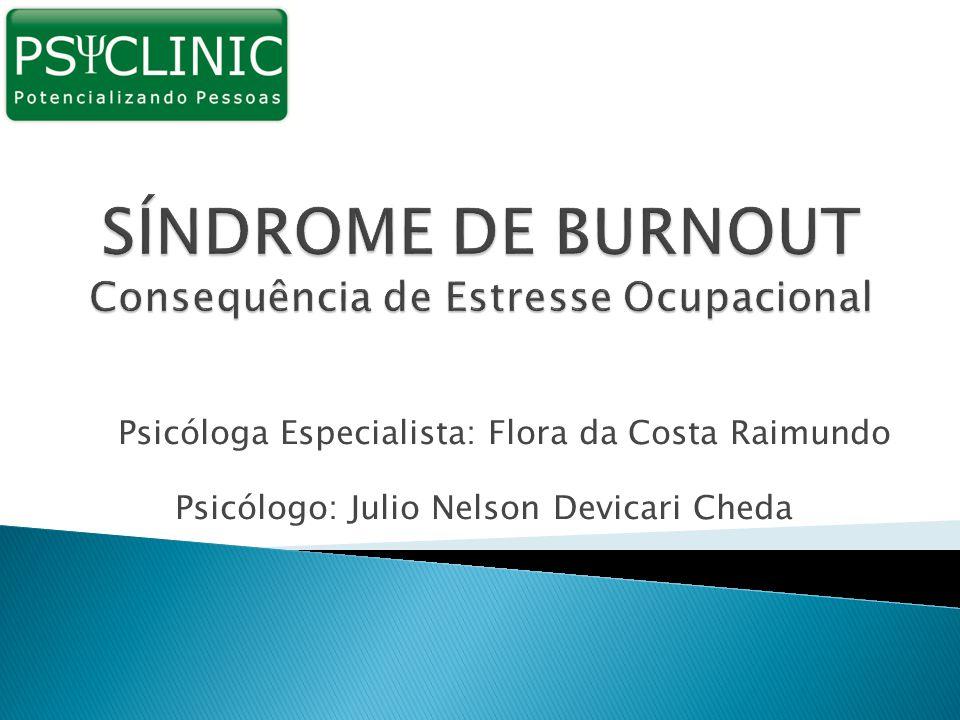 Psicóloga Especialista: Flora da Costa Raimundo Psicólogo: Julio Nelson Devicari Cheda