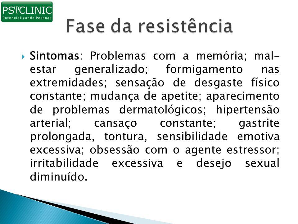  Sintomas: Problemas com a memória; mal- estar generalizado; formigamento nas extremidades; sensação de desgaste físico constante; mudança de apetite