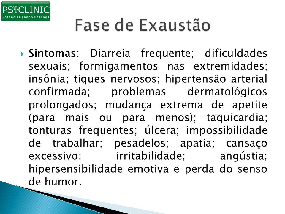  Sintomas: Diarreia frequente; dificuldades sexuais; formigamentos nas extremidades; insônia; tiques nervosos; hipertensão arterial confirmada; probl
