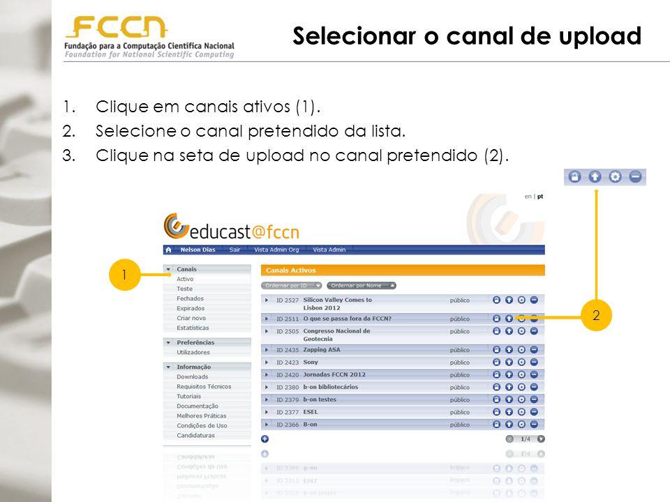 Selecionar o canal de upload 1.Clique em canais ativos (1).