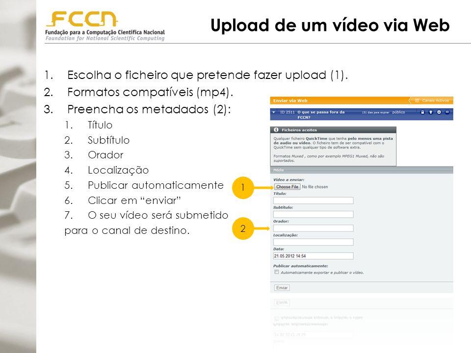 Upload de um vídeo via Web 1.Escolha o ficheiro que pretende fazer upload (1).