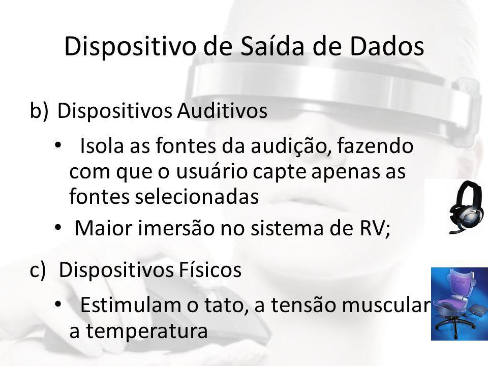 Dispositivo de Saída de Dados b)Dispositivos Auditivos • Isola as fontes da audição, fazendo com que o usuário capte apenas as fontes selecionadas • M