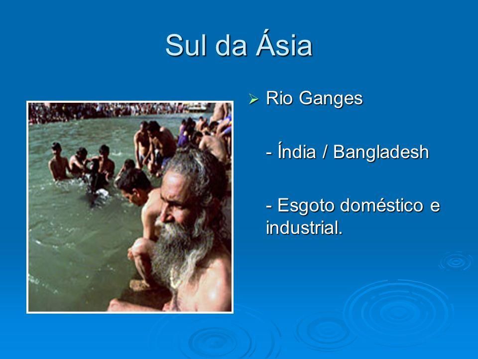Sul da Ásia  Rio Ganges - Índia / Bangladesh - Esgoto doméstico e industrial.
