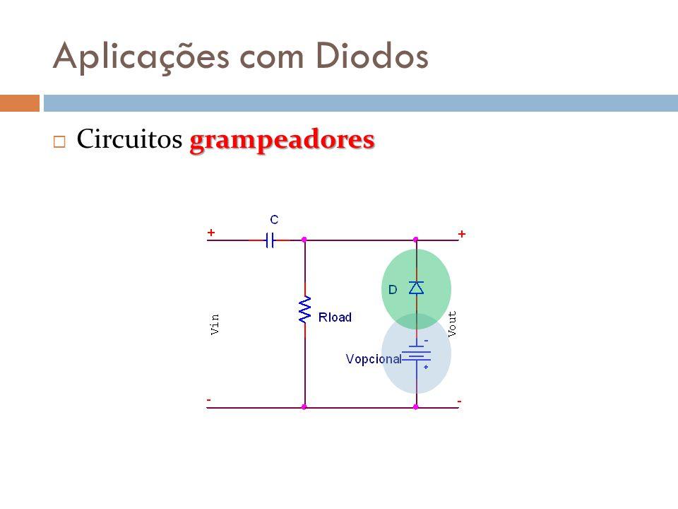 Aplicações com Diodos grampeadores  Circuitos grampeadores