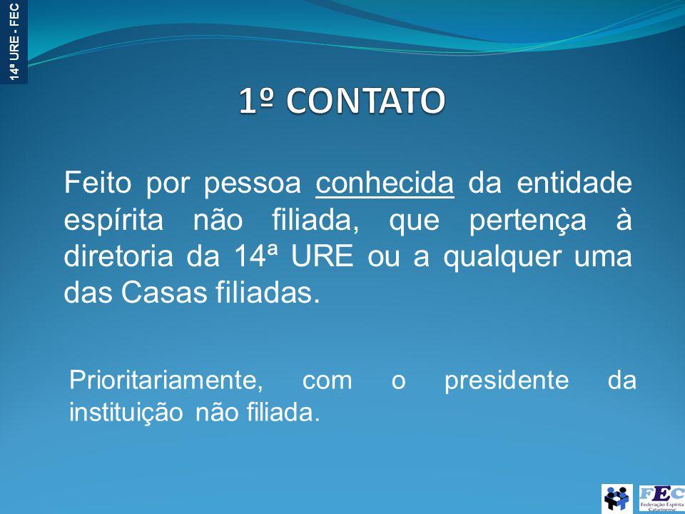 14ª URE - FEC Feito por pessoa conhecida da entidade espírita não filiada, que pertença à diretoria da 14ª URE ou a qualquer uma das Casas filiadas. P