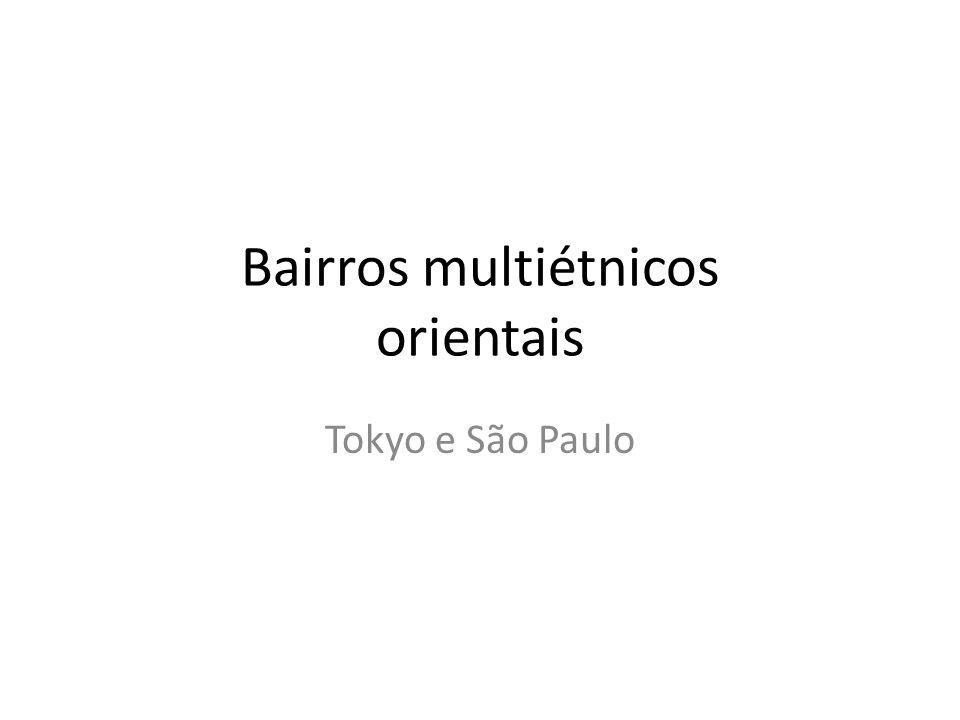 Agrupar 2 – Shin- Ôkubo – OUTROS ASIÁTICOS • Causa do agrupamento: multietnicidade do bairro.