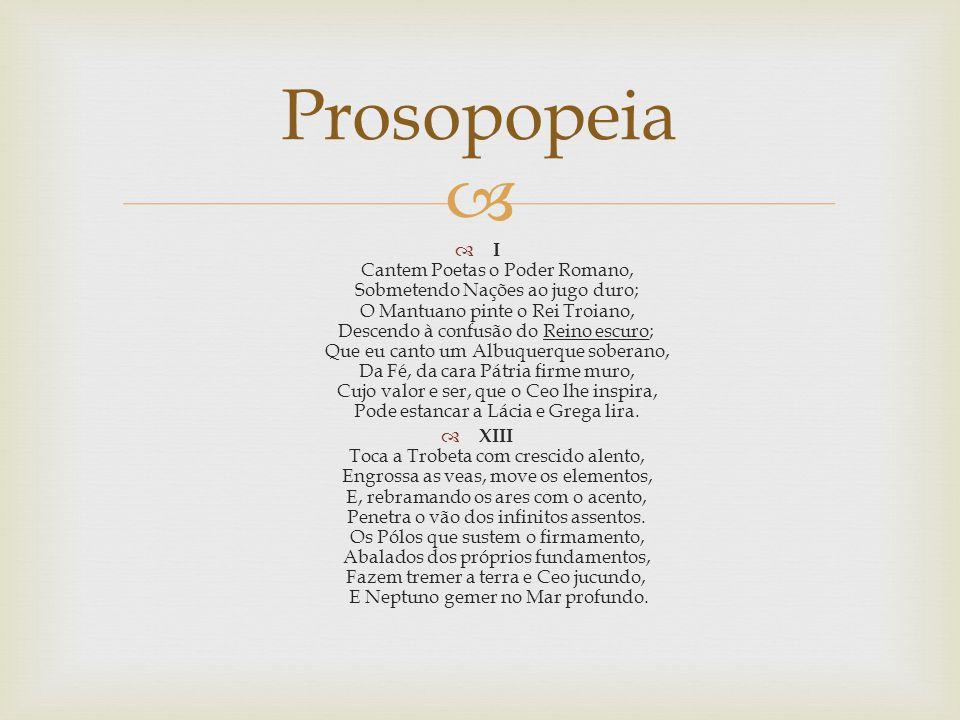   Considerado o mais antigo poeta brasileiro;  Sua poesia Prosopopeia surge como primeiro documento poético com uma referência local, brasileira. B