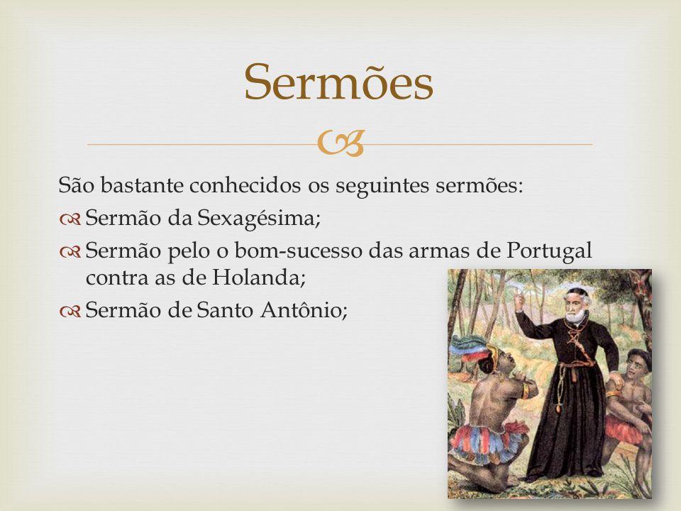  Pe. Antônio Viera (1608-1697)  Principal expressão do Barroco em Portugal.  Sua obra pertence tanto à literatura portuguesa quanto à brasileira.