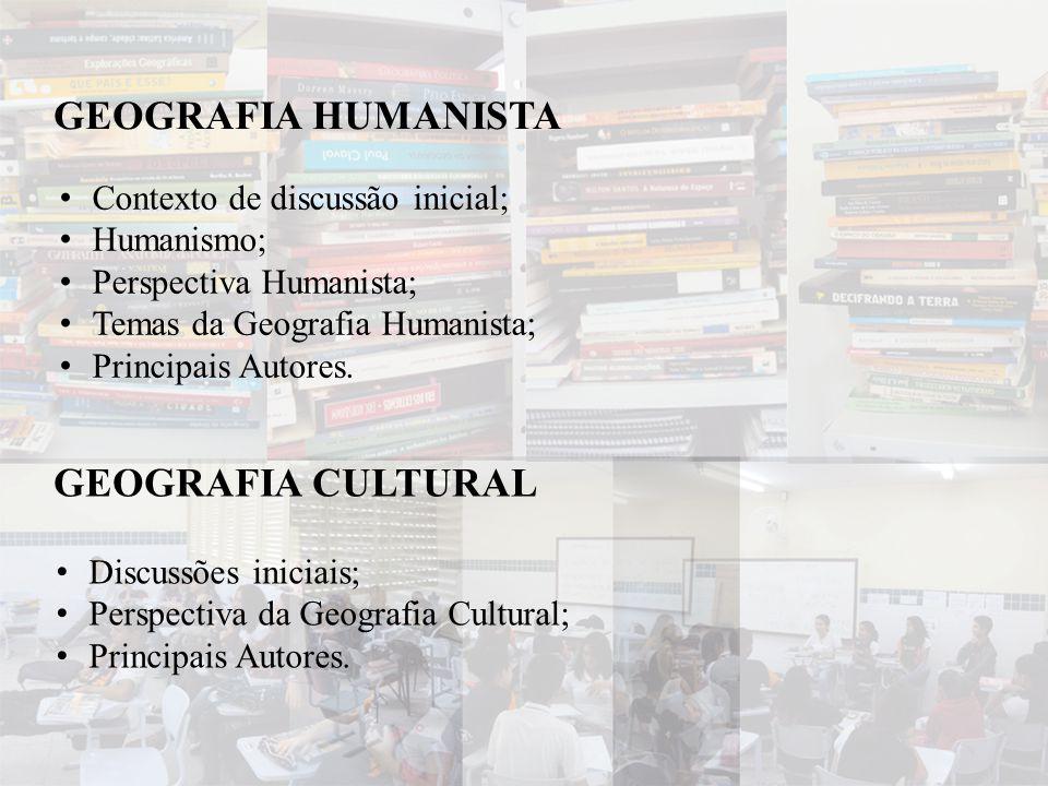 GEOGRAFIA HUMANISTA • Contexto de discussão inicial; • Humanismo; • Perspectiva Humanista; • Temas da Geografia Humanista; • Principais Autores. GEOGR