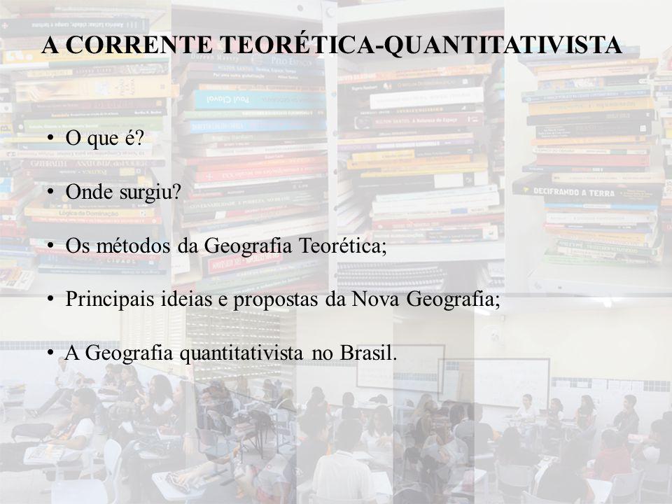 • O que é? • Onde surgiu? • Os métodos da Geografia Teorética; • Principais ideias e propostas da Nova Geografia; • A Geografia quantitativista no Bra