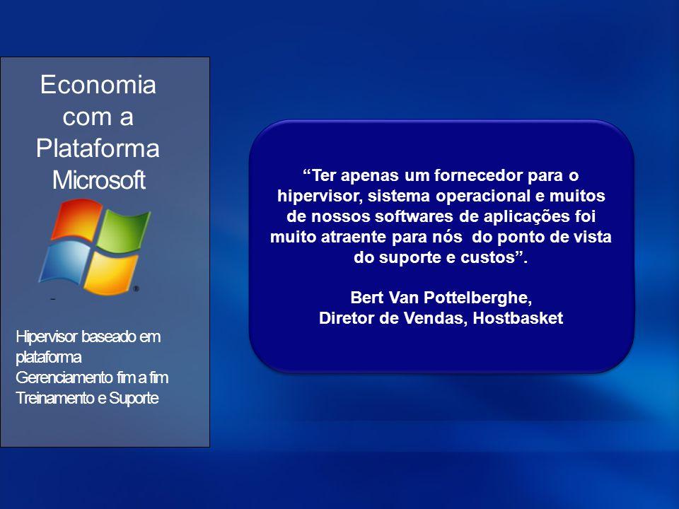 """Economia com a Plataforma Microsoft Hipervisor baseado em plataforma Gerenciamento fim a fim Treinamento e Suporte """"Ter apenas um fornecedor para o hi"""