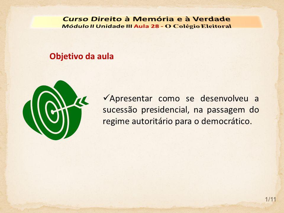  Apresentar como se desenvolveu a sucessão presidencial, na passagem do regime autoritário para o democrático.