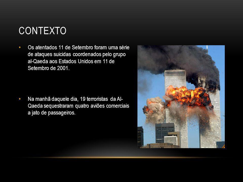 • Os atentados 11 de Setembro foram uma série de ataques suicidas coordenados pelo grupo al-Qaeda aos Estados Unidos em 11 de Setembro de 2001. • Na m