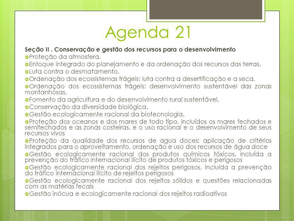 Agenda 21 Seção II. Conservação e gestão dos recursos para o desenvolvimento  Proteção da atmosfera.  Enfoque integrado do planejamento e da ordenaç