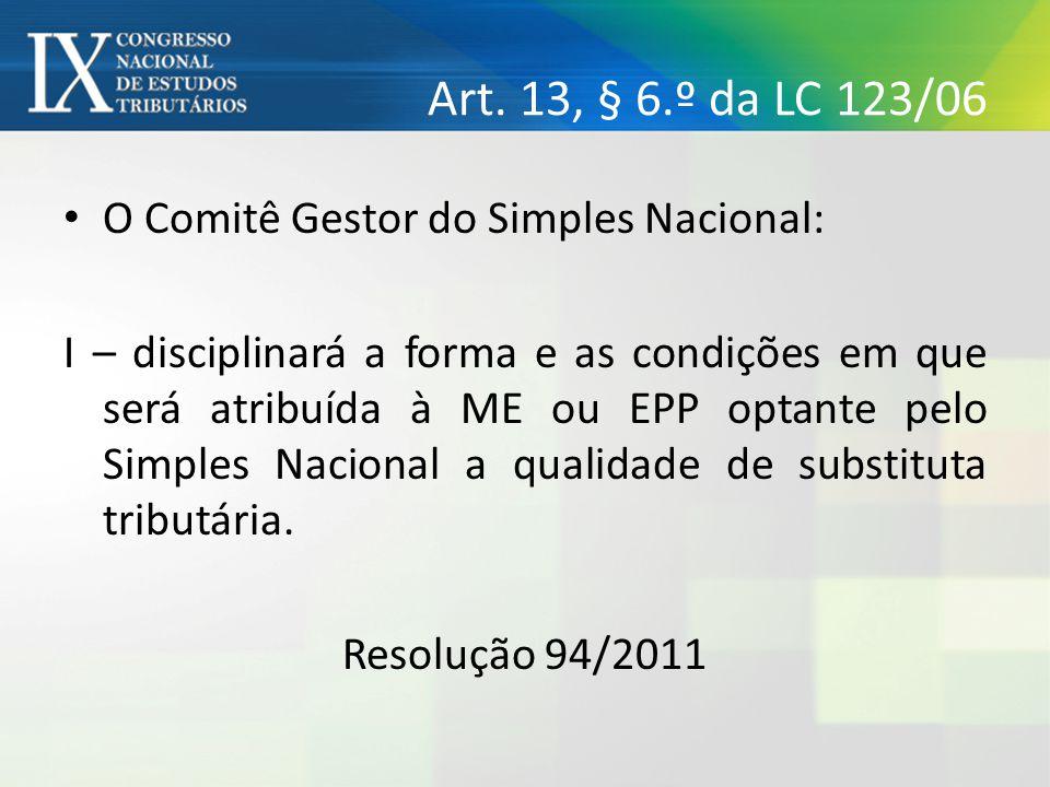 Art. 13, § 6.º da LC 123/06 • O Comitê Gestor do Simples Nacional: I – disciplinará a forma e as condições em que será atribuída à ME ou EPP optante p