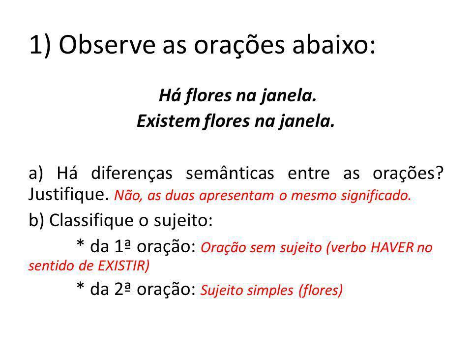 2) Observe as orações abaixo: Necessita-se de paisagista para a orla de Icaraí.