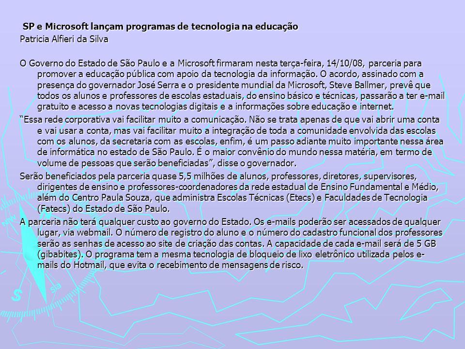 SP e Microsoft lançam programas de tecnologia na educação SP e Microsoft lançam programas de tecnologia na educação Patricia Alfieri da Silva O Govern