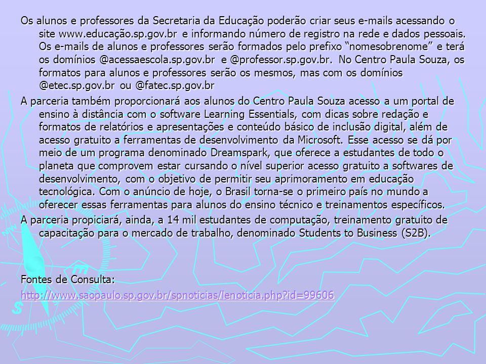Os alunos e professores da Secretaria da Educação poderão criar seus e-mails acessando o site www.educação.sp.gov.br e informando número de registro n