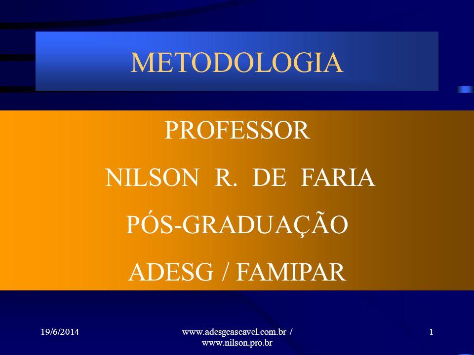 19/6/2014www.adesgcascavel.com.br / www.nilson.pro.br METODOLOGIA PROFESSOR NILSON R.