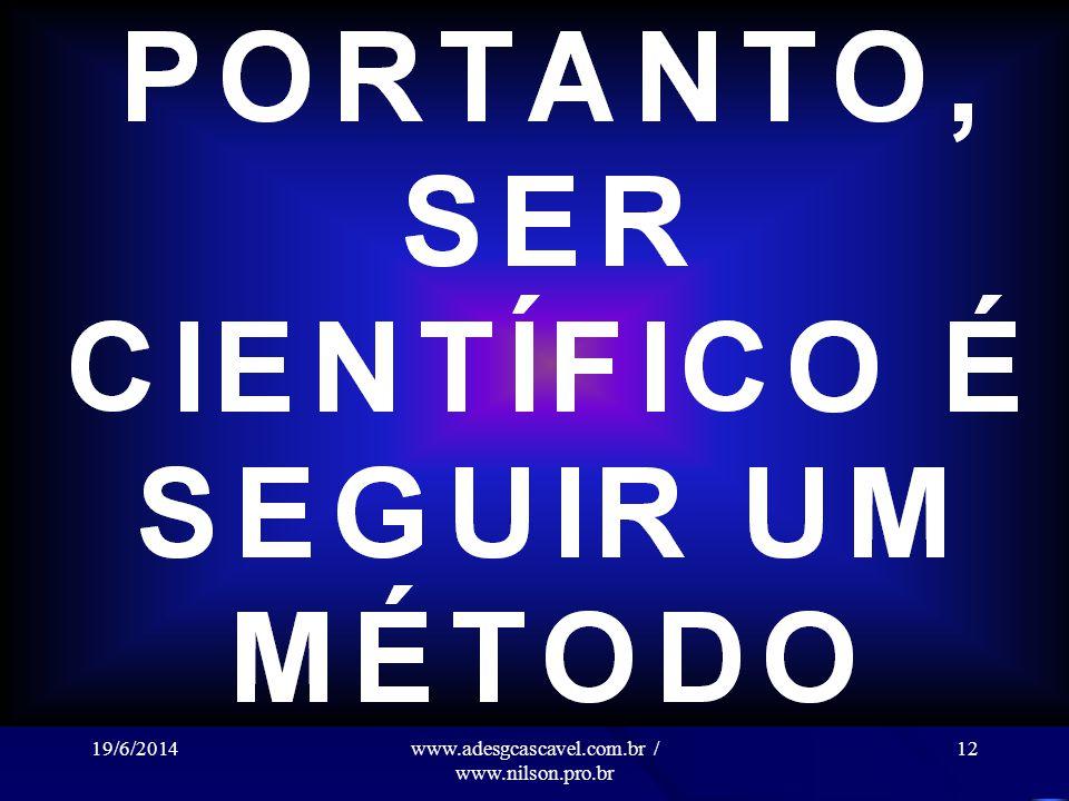 19/6/2014www.adesgcascavel.com.br / www.nilson.pro.br 11