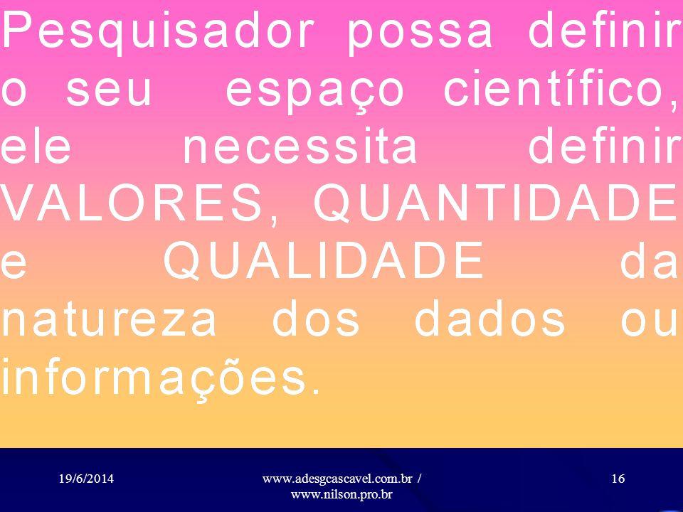 19/6/2014www.adesgcascavel.com.br / www.nilson.pro.br 15