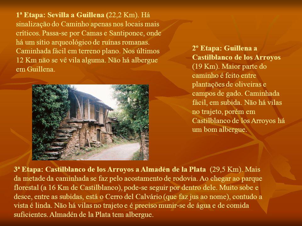 1ª Etapa: Sevilla a Guillena (22,2 Km). Há sinalização do Caminho apenas nos locais mais críticos.