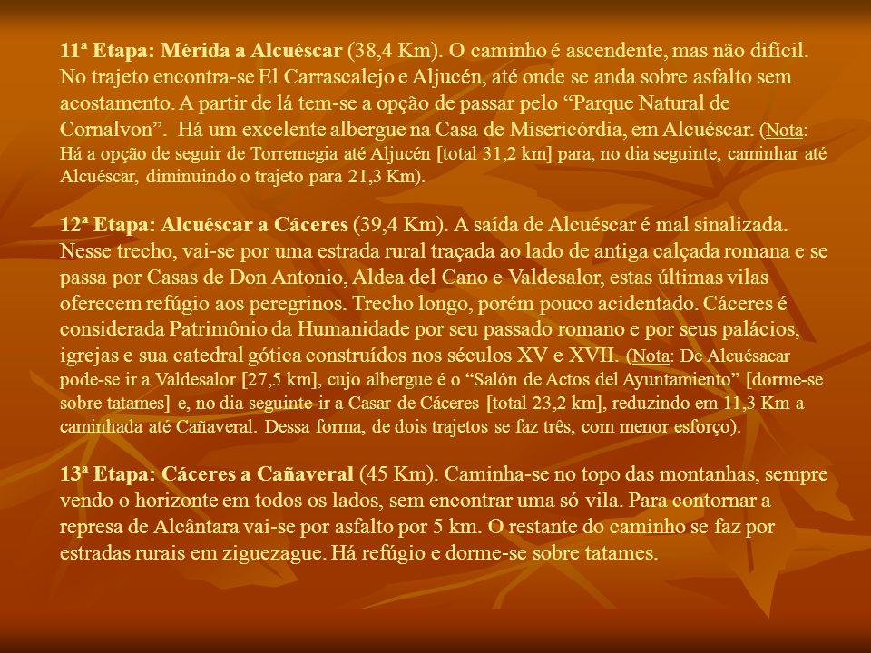 11ª Etapa: Mérida a Alcuéscar (38,4 Km). O caminho é ascendente, mas não difícil.