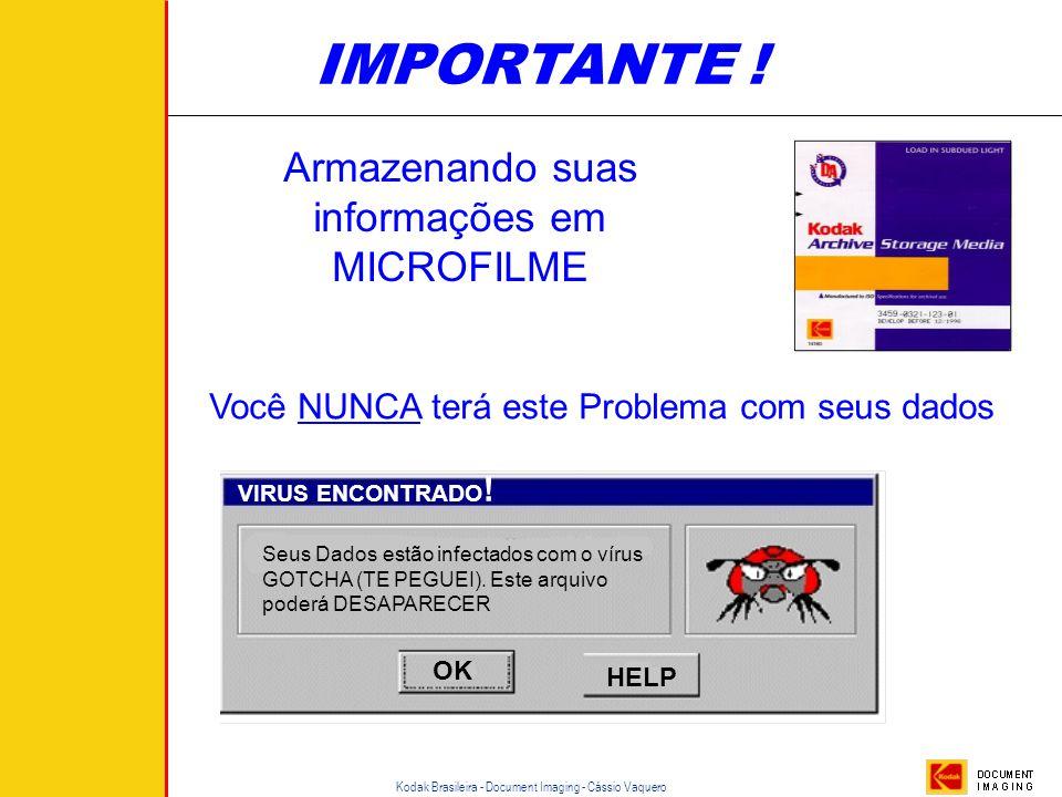 Kodak Brasileira - Document Imaging - Cássio Vaquero Comparação dos Sistemas Microfilmagem Vantagens:  Custo baixo de armazenagem  Melhor meio arqui