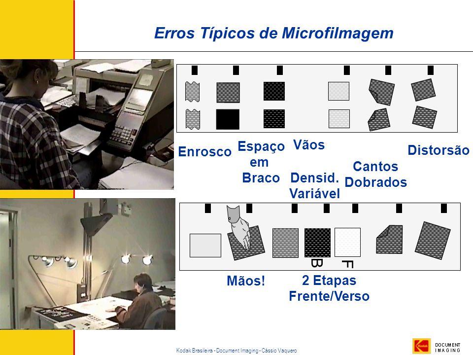 Kodak Brasileira - Document Imaging - Cássio Vaquero Film @ 900/hr Microfilmadora Eletrônica: Processo Reduz Trabalho e Manutenção Qualidade do Filme