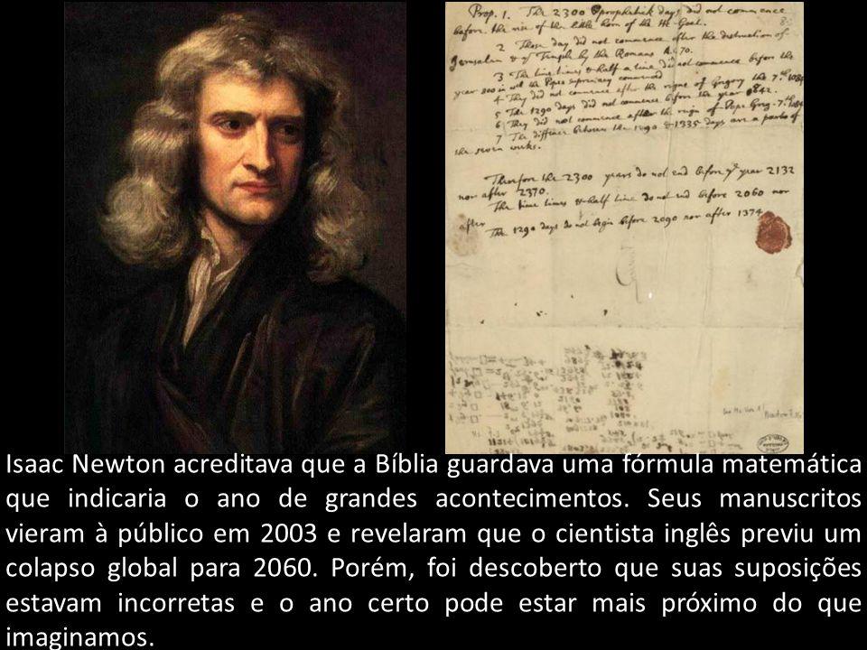 Isaac Newton acreditava que a Bíblia guardava uma fórmula matemática que indicaria o ano de grandes acontecimentos.