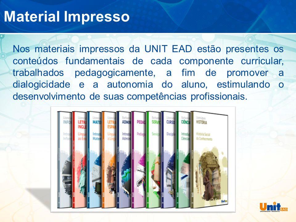 Material Impresso Nos materiais impressos da UNIT EAD estão presentes os conteúdos fundamentais de cada componente curricular, trabalhados pedagogicamente, a fim de promover a dialogicidade e a autonomia do aluno, estimulando o desenvolvimento de suas competências profissionais.