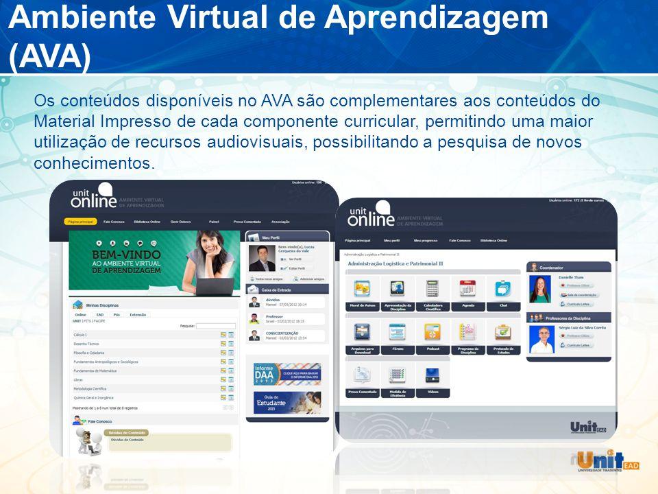 Ambiente Virtual de Aprendizagem (AVA) Os conteúdos disponíveis no AVA são complementares aos conteúdos do Material Impresso de cada componente curricular, permitindo uma maior utilização de recursos audiovisuais, possibilitando a pesquisa de novos conhecimentos.