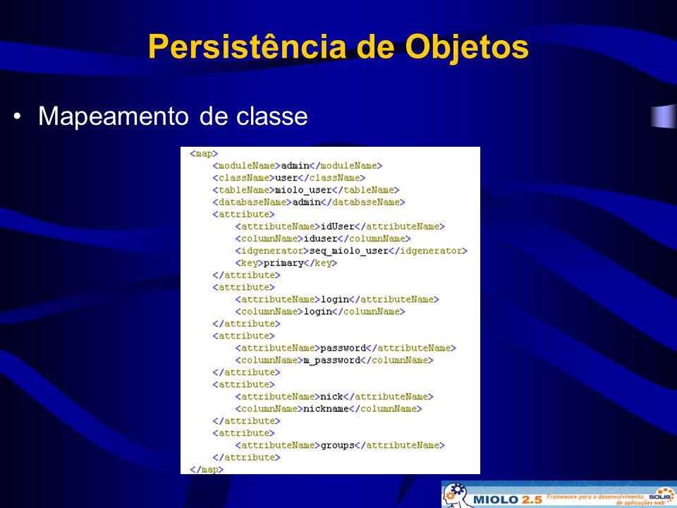 Persistência de Objetos •Mapeamento de classe