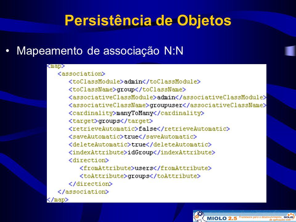 Persistência de Objetos •Mapeamento de associação N:N