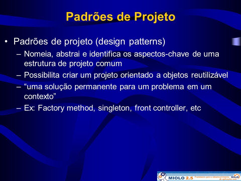 Padrões de Projeto •Padrões de projeto (design patterns) –Nomeia, abstrai e identifica os aspectos-chave de uma estrutura de projeto comum –Possibilit