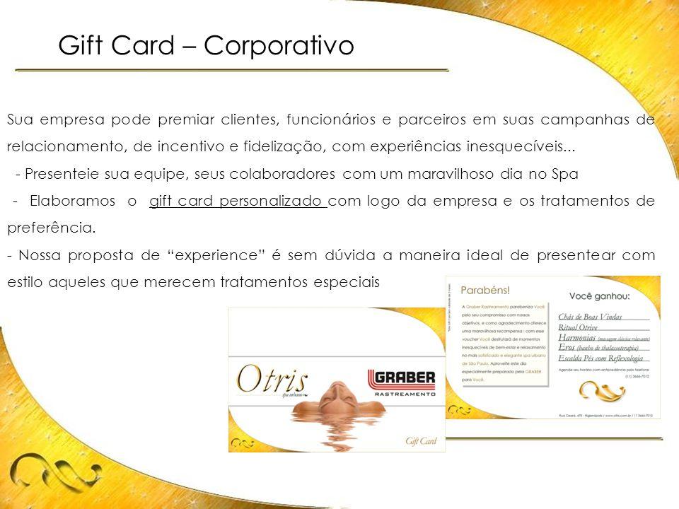 Gift Card – Corporativo Sua empresa pode premiar clientes, funcionários e parceiros em suas campanhas de relacionamento, de incentivo e fidelização, c