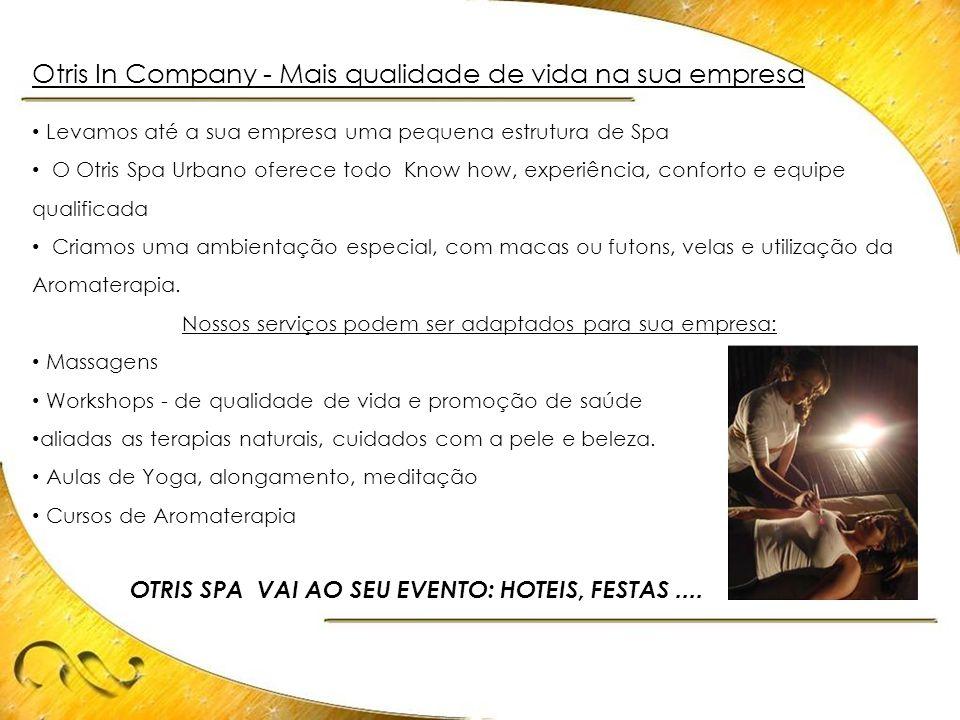 Otris In Company - Mais qualidade de vida na sua empresa • Levamos até a sua empresa uma pequena estrutura de Spa • O Otris Spa Urbano oferece todo Kn
