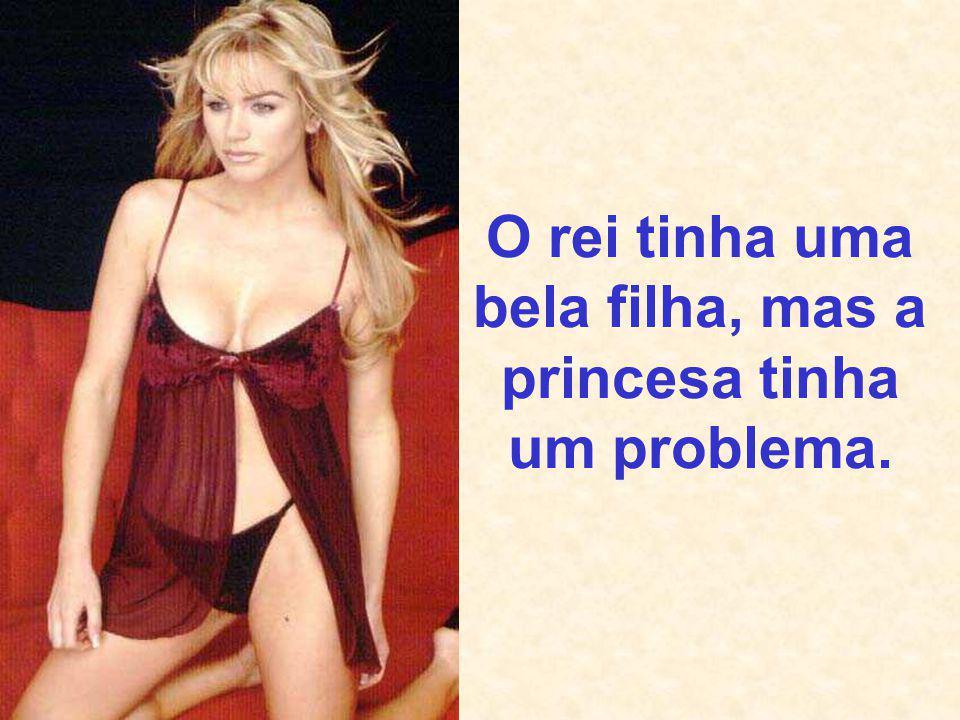 La princesa fez o que ele disse; começou a acariciar a coisa e de repente...