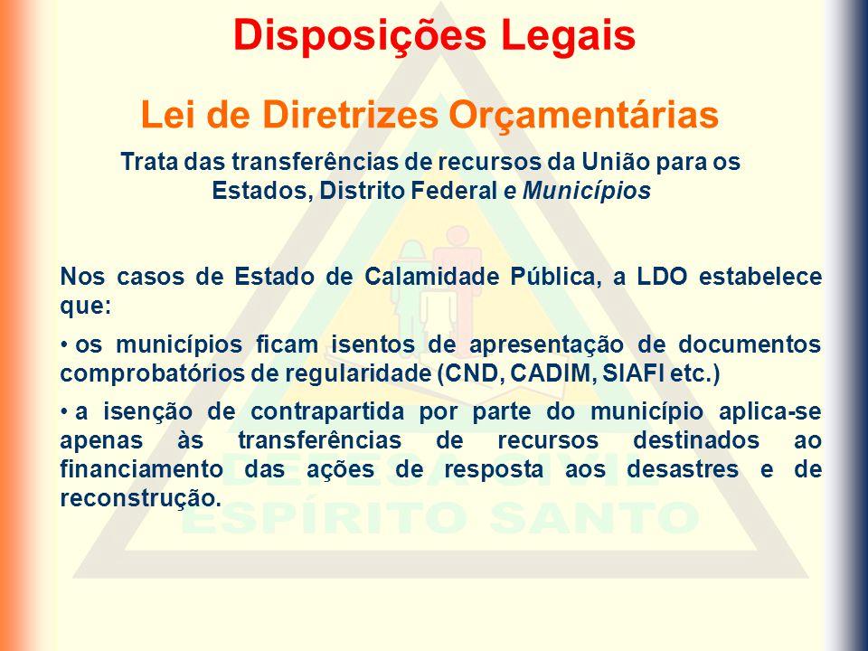 Lei de Diretrizes Orçamentárias Trata das transferências de recursos da União para os Estados, Distrito Federal e Municípios Nos casos de Estado de Ca