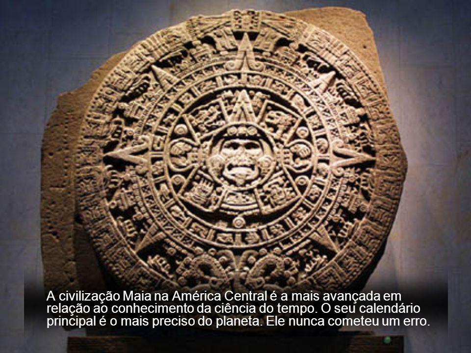 A civilização Maia na América Central é a mais avançada em relação ao conhecimento da ciência do tempo.