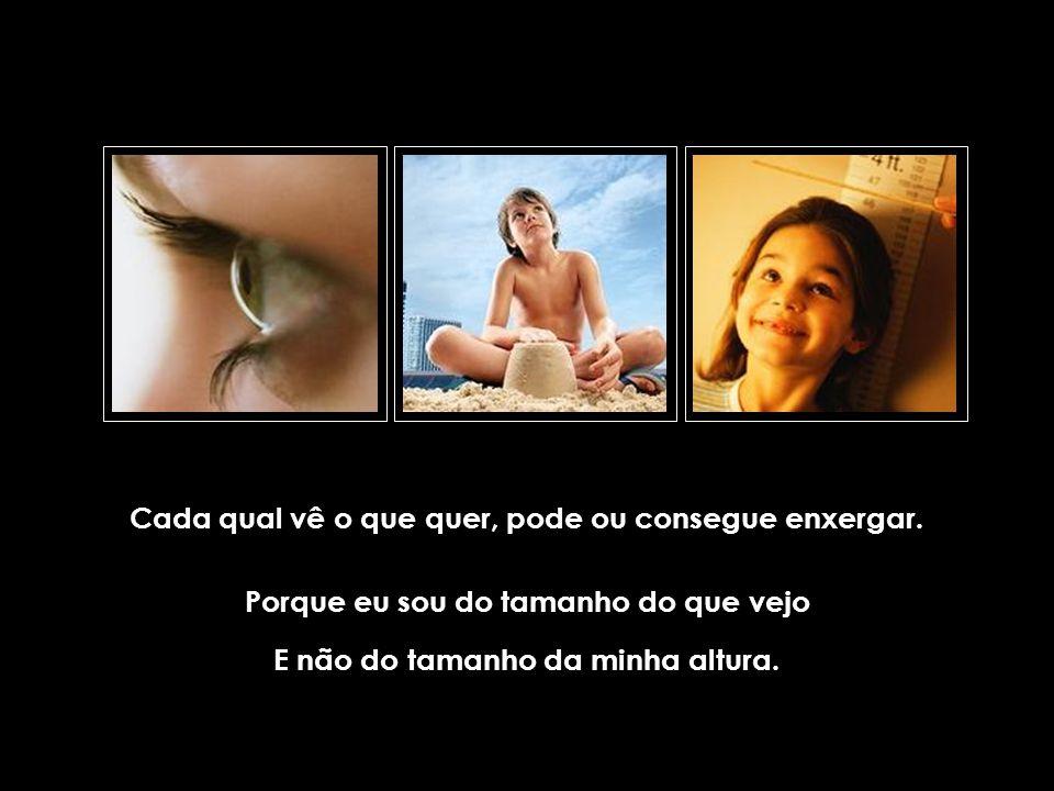 suefirmeza@yahoo.com.br Onde você vê a teimosia Alguém vê a ignorância, Um outro compreende as limitações do companheiro, percebendo que cada qual cam