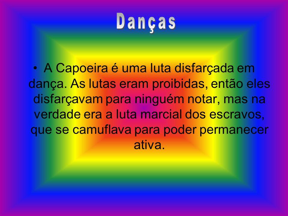•A•A Capoeira é uma luta disfarçada em dança. As lutas eram proibidas, então eles disfarçavam para ninguém notar, mas na verdade era a luta marcial do