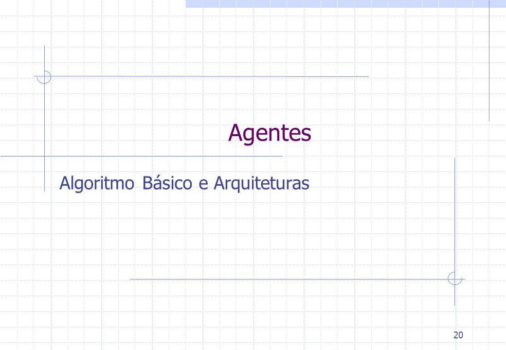 20 Agentes Algoritmo Básico e Arquiteturas