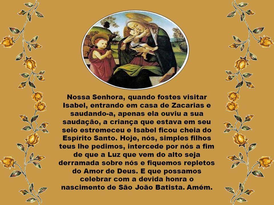 """Senhor, """"proclamamos, hoje, as maravilhas que operastes em São João Batista, precursor de vosso Filho e Senhor nosso, consagrado como o maior entre os"""