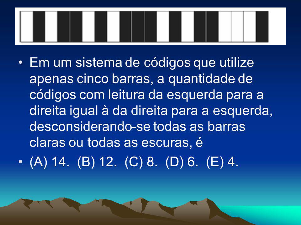 •Em um sistema de códigos que utilize apenas cinco barras, a quantidade de códigos com leitura da esquerda para a direita igual à da direita para a es