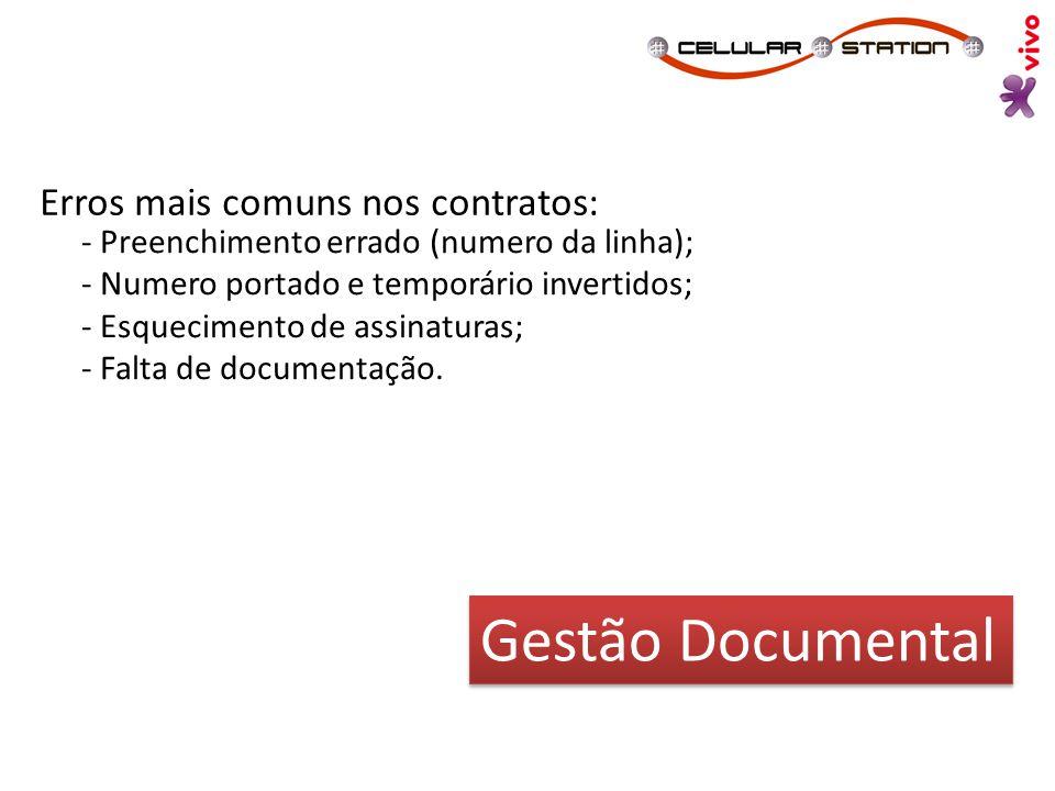 Erros mais comuns nos contratos: - Preenchimento errado (numero da linha); - Numero portado e temporário invertidos; - Esquecimento de assinaturas; -